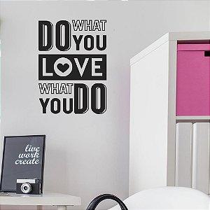 Do What You Love What You Do  - Adesivo de Parede