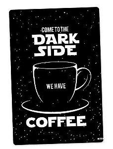 PLACA DECORATIVA - DARK SIDE COFFEE - PRETA - 24x16 - Star Wars