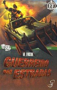 LIVRO JOGO - GUERREIRO DAS ESTRADAS - Ian Livingstone