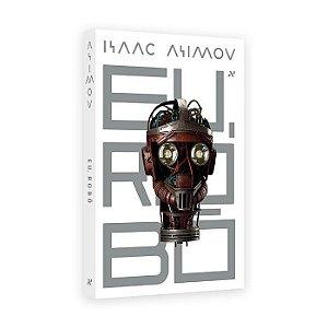 LIVRO - EU, ROBÔ - ISAAC ASIMOV - Ed. ALEPH