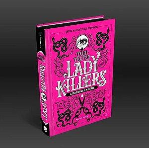 LIVRO - LADY KILLERS: ASSASSINAS EM SÉRIE - Ed. DARKSIDE - CAPA DURA LUXO