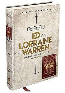LIVRO - ED E LORRAINE WARREN: DEMONOLOGISTAS - Arquivos Sobrenaturais - Ed. DARKSIDE - CAPA DURA