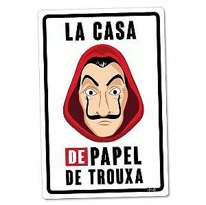 PLACA DECORATIVA - PAPEL DE TROUXA - La Casa de Papel