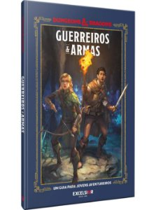 Guerreiros e Armas - Excelsior - Dungeons and Dragons