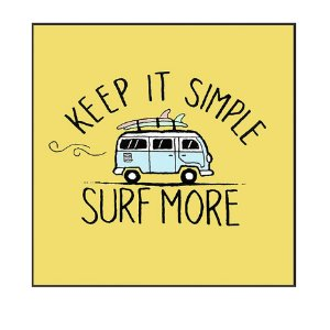 QUADRO DECORATIVO - KEEP IT SIMPLE, SURF MORE