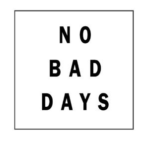 QUADRO DECORATIVO - NO BAD DAYS