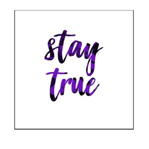 QUADRO DECORATIVO - STAY TRUE
