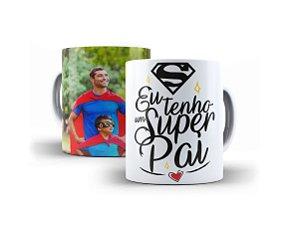 Caneca Eu Tenho Um Super Pai Personalizada Com Sua Foto