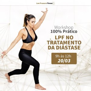 Workshop 100% Prático LPF no Tratamento da Diástase com Bruna Carneiro - 20/03 das 9h às 12h (Exclusivo para licenciados)