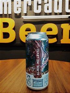 Cerveja Fermi Alien Me Leva 473ml