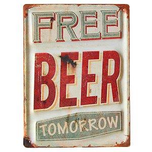 Placa Decorativa Vintage Free Beer Tomorrow (Cerveja Grátis Amanhã) Metal