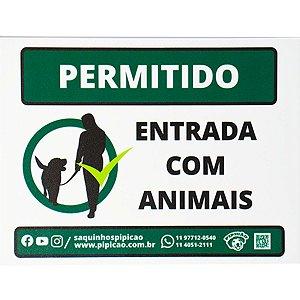 """Placa """"Permitido Entrada Com Animais"""" em PVC 20x15cm"""