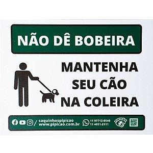 """Placa """"Não Dê Bobeira Mantenha Seu Cão Na Coleira"""" PVC 20x15cm"""