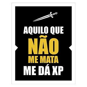 Placa Aquilo que não me mata me dá XP