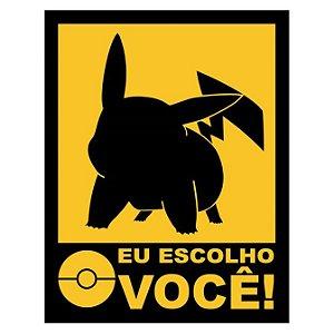 Placa Pikachu Eu Escolho Você
