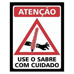 Placa Use o Sabre Com Cuidado