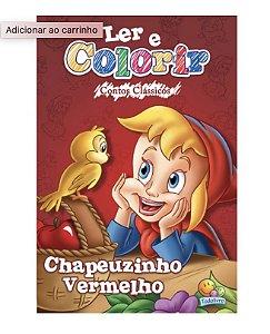 Ler e colorir Contos Clássicos: Chapeuzinho Vermelho