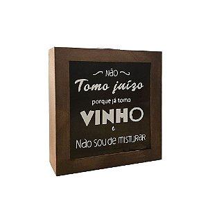 Caixa Não tomo juízo porque já tomo vinho - Angélica Ranzi