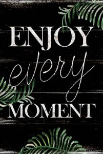 Placa Enjoy Every Moment