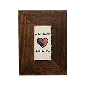 Quadro Mais Amor Por Favor - Angélica Ranzi