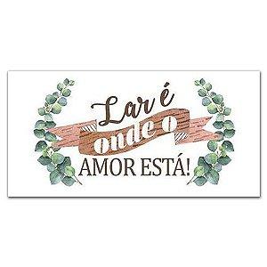 Placa Lar é onde o amor está!