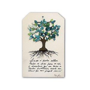 """Placa Árvore """"Lindo é poder olhar..."""""""