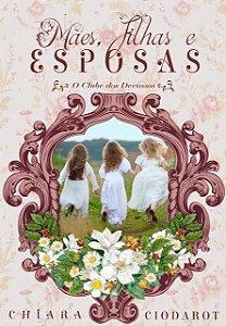 Mães, Filhas e Esposas - Prequela de 'O beijo da Raposa'  - O clube dos Devassos, spin off
