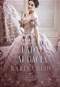 Lady Audácia - Damas de Aço, livro 1