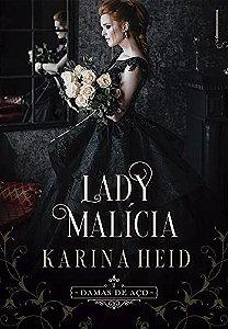 Lady Malícia - Damas de Aço, livro 2