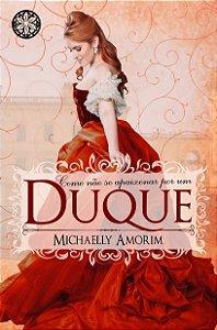 Como não se apaixonar por um Duque