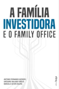 A Família Investidora e o Family Office