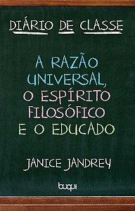 Diário de classe: a razão universal, o espírito filosófico e o educado