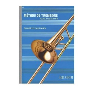 Método - Trombone Para Iniciantes - Gilberto Gagliardi