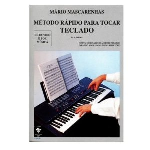 Método Rápido P/ Tocar Teclado 1º Vol. - Mário Mascarenhas