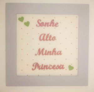 Quadro Sonhe Alto minha Princesa