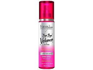 Forever Liss Spray Bye Bye Volume e Frizz Liso Mágico 200ml