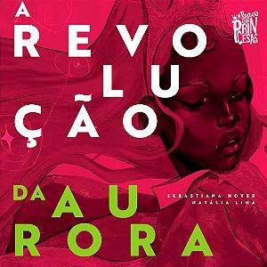 A Revolução das Princesas | Plan International | A Revolução da Aurora