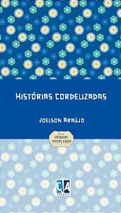 Histórias cordelizadas (Joelson Araújo)