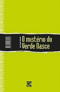 O mistério do Verde Nasce (Ana Cláudia Trigueiro)