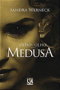 Olho a olho com a Medusa (Sandra Werneck)