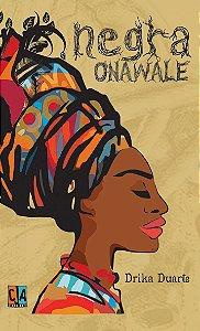 Negra Onawale (Drika Duarte)