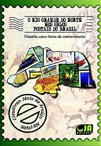 O Rio Grande do Norte nos selos postais do Brasil (Cleudivan Jânio de Araújo)