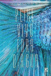 Peixe vivo fora d'água (Paulo Caldas Neto)
