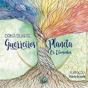 Guerreiros do Planeta: Os elementos (Drika Duarte; Flávia Duarte, ilustradora)