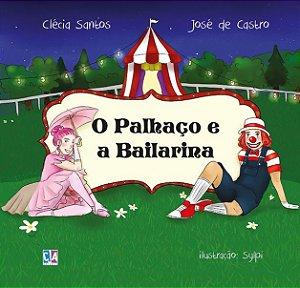 O Palhaço e a Bailarina (Clécia Santos e José de Castro)