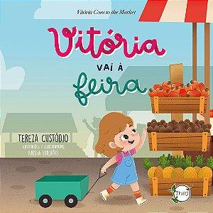 Vitória vai à feira / Vitória Goes to the Market (Tereza Custódio; Raíssa Bulhões ilustradora)