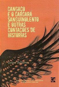 Cangaço e o carcará sanguinolento (Junior Dalberto)