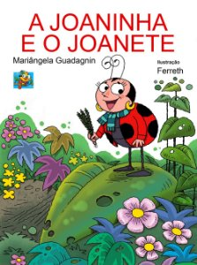 A Joaninha e o Joanete (Mariângela Guadagnin)