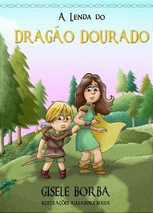 A lenda do dragão dourado (Gisele Borba)