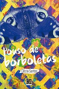 Pouso de borboletas (Clécia Santos)